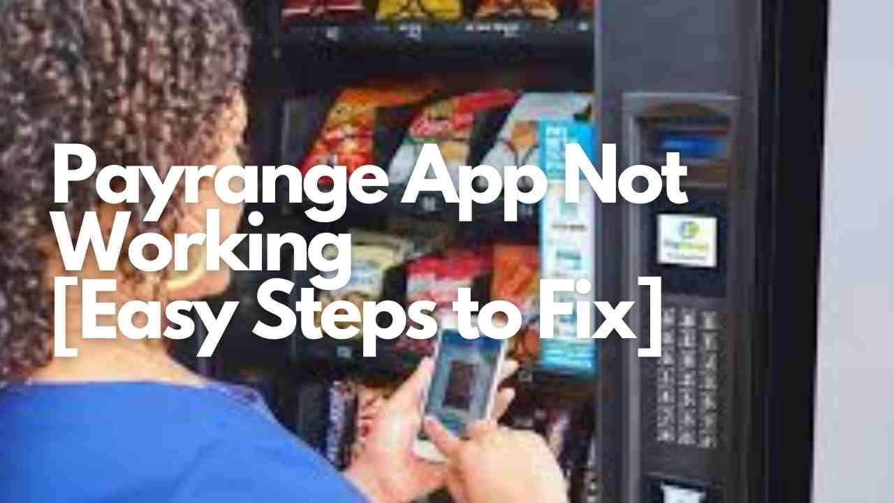 Payrange App Not Working