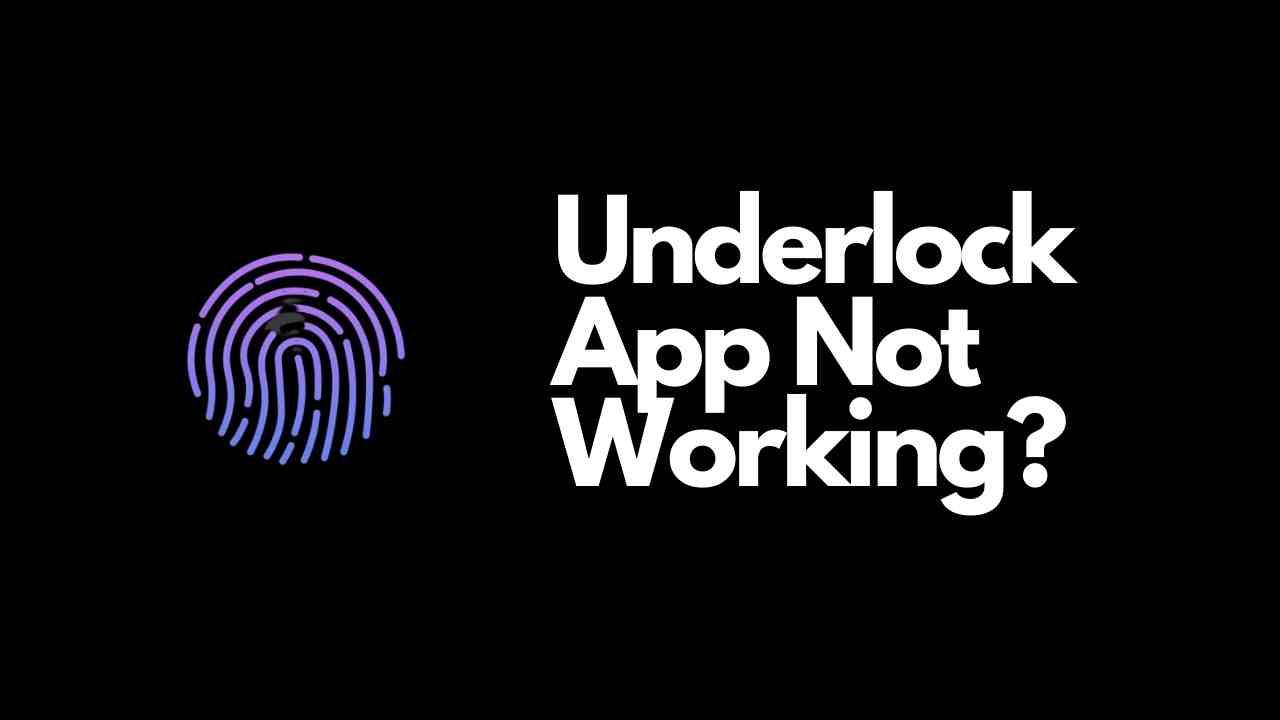 Underlock App Not Working_