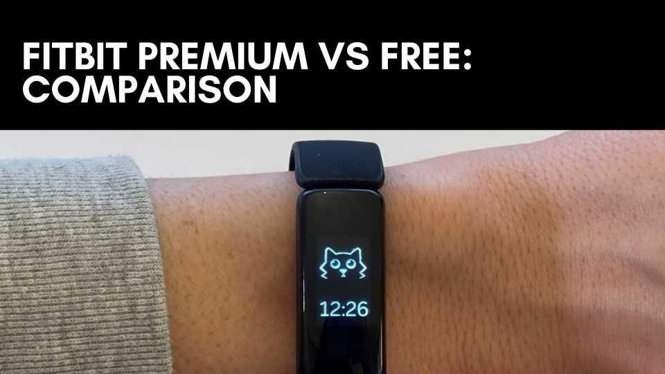 Fitbit Premium vs Free Comparison