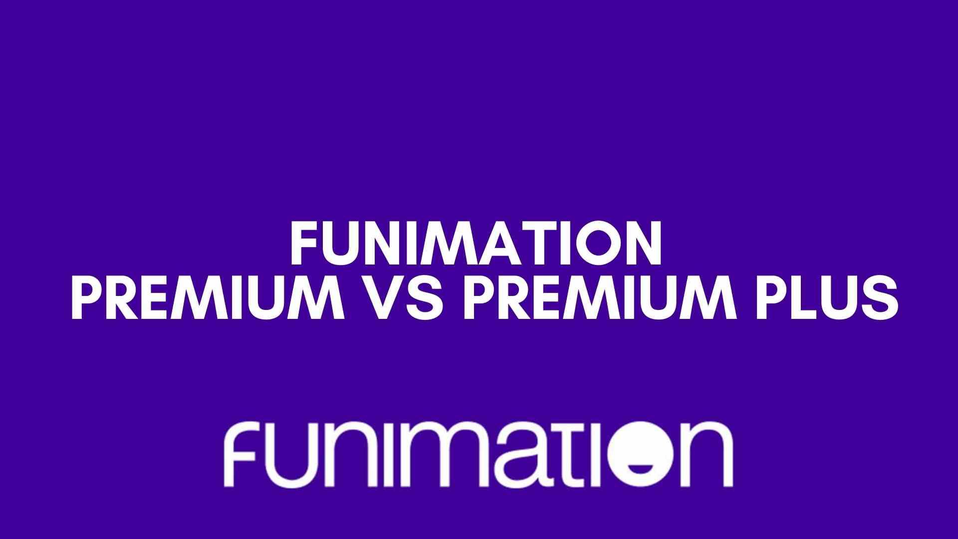 Funimation Premium vs Premium Plus