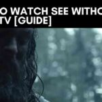 How to Watch See without Apple TV