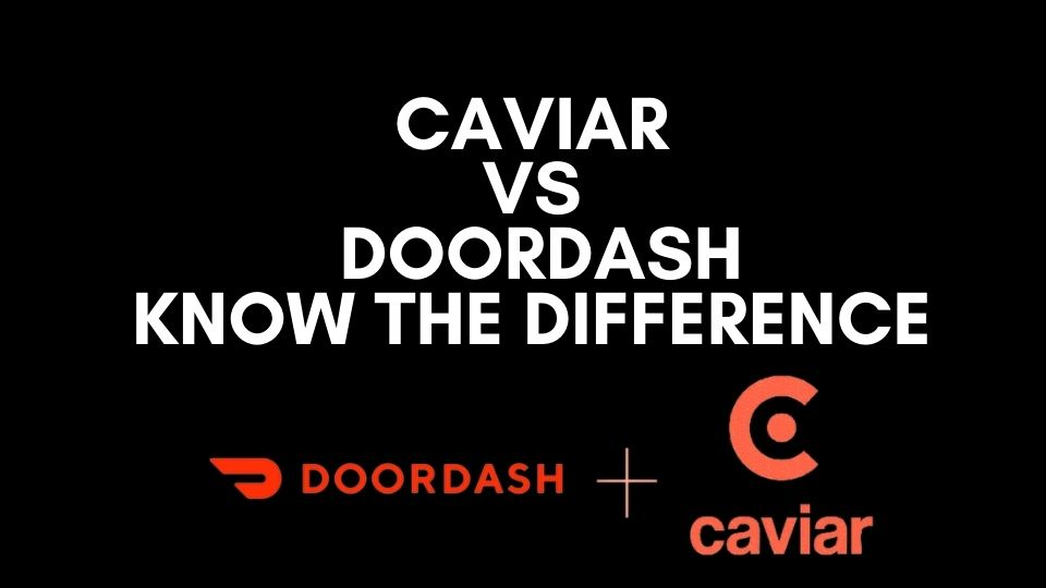 Caviar vs DoorDash