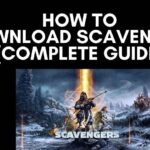 How to Download Scavengers [Complete Guide]