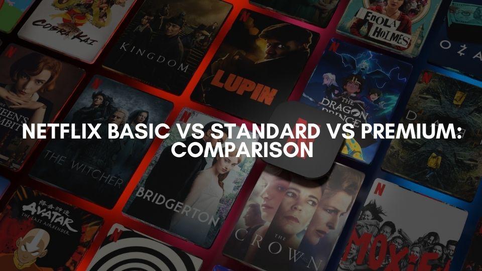 Netflix Basic vs Standard vs Premium Comparison