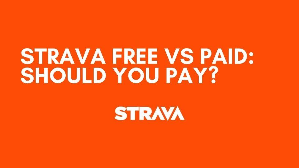 Strava Free vs Paid