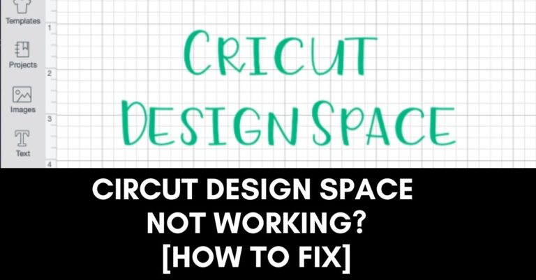 Circut Design Space Not Working? [Fixed 2021]