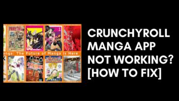 Crunchyroll Manga App Not Working fix