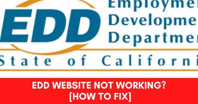 Edd Website Not Working? [Fix 2021]