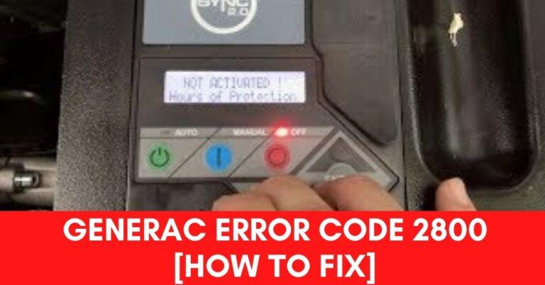 Generac Error Code 2800 [Fix 2021]