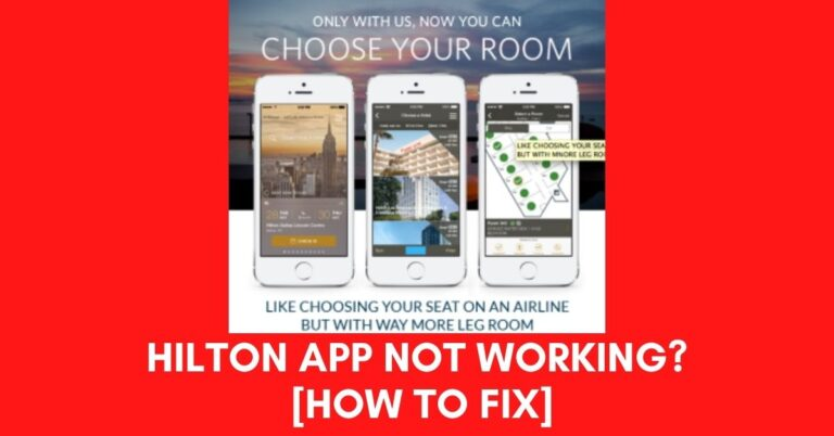 Hilton App Not Working? [Fix 2021]