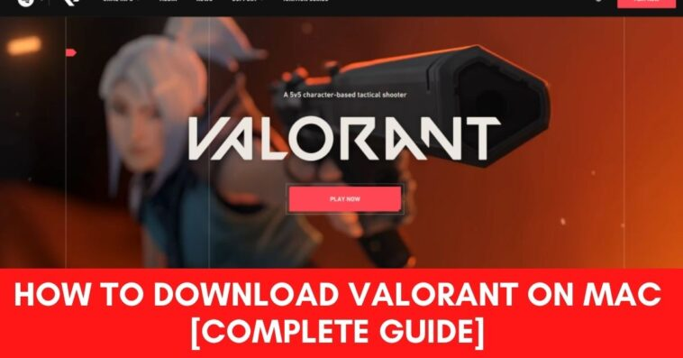How to Download Valorant on Mac