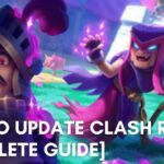 How to Update Clash Royale [Complete Guide]
