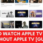How to Watch Apple TV Shows Without Apple TV [Guide]