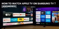 How to Watch Apple TV on Samsung TV