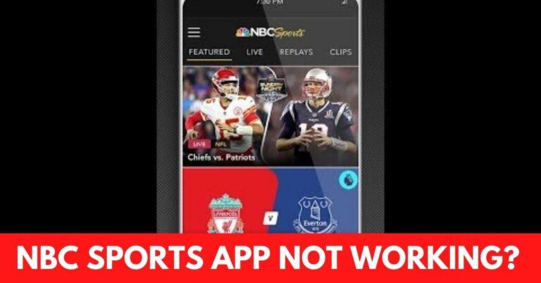 NBC Sports App Not Working? [Fix 2021]