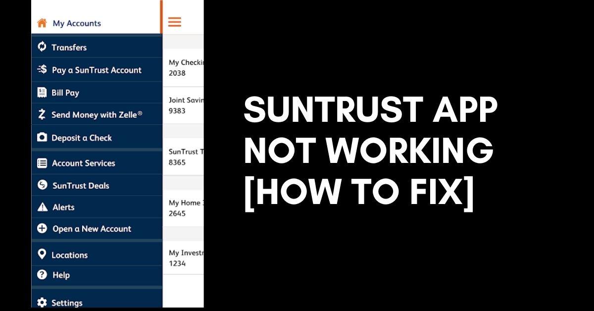 Suntrust App Not Working fix