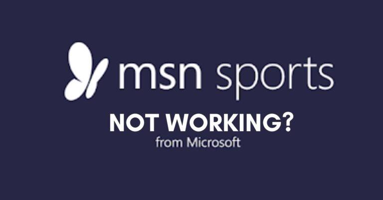 MSN Sports App Not Working [Fix 2021]