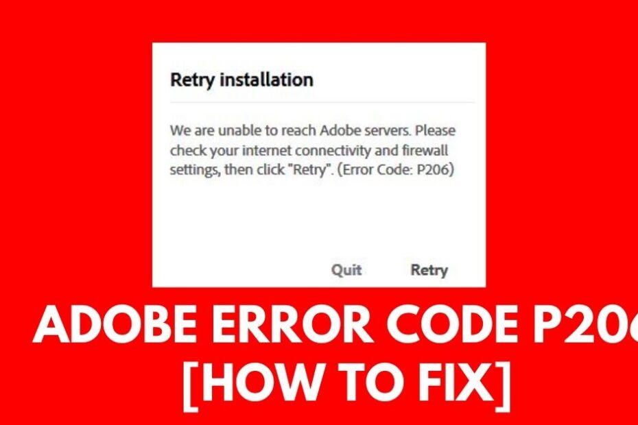 Adobe Error Code P206 [How to Fix]