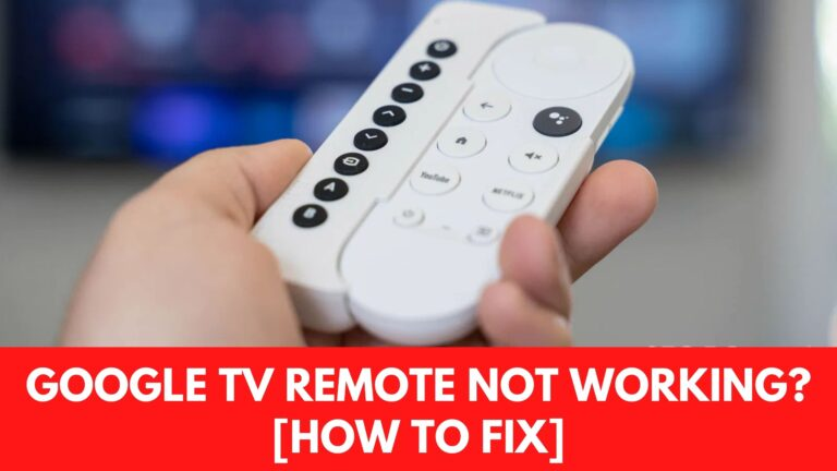 Google TV Remote Not Working? [Fix 2021]