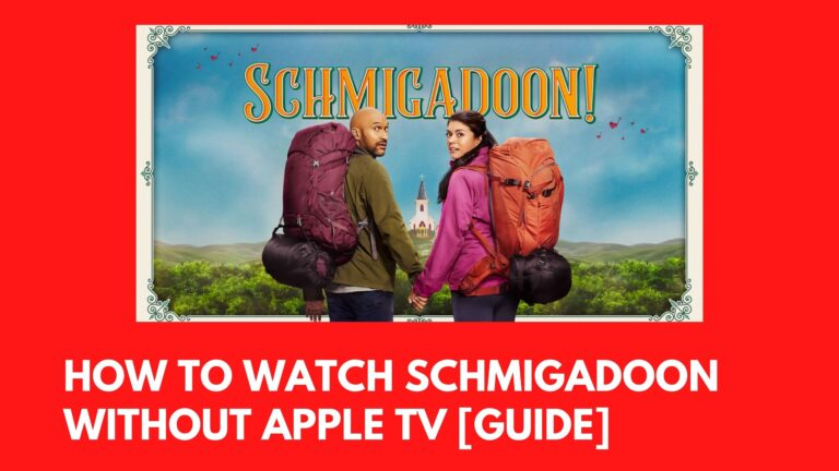 How to Watch Schmigadoon Without Apple TV [Guide]