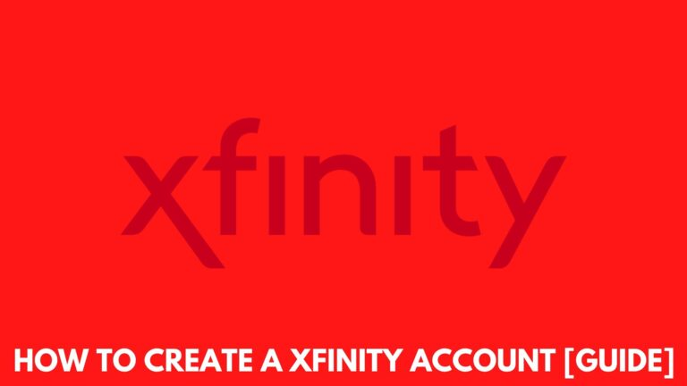 How to Create a Xfinity Account [Guide 2021]