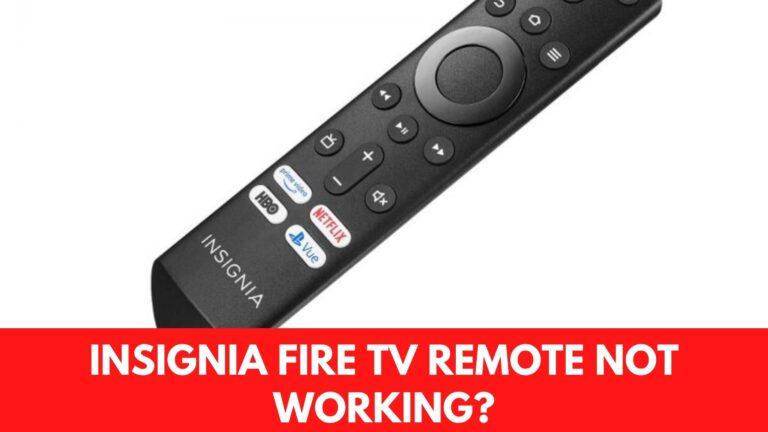 Insignia Fire TV Remote Not Working? [Fix 2021]