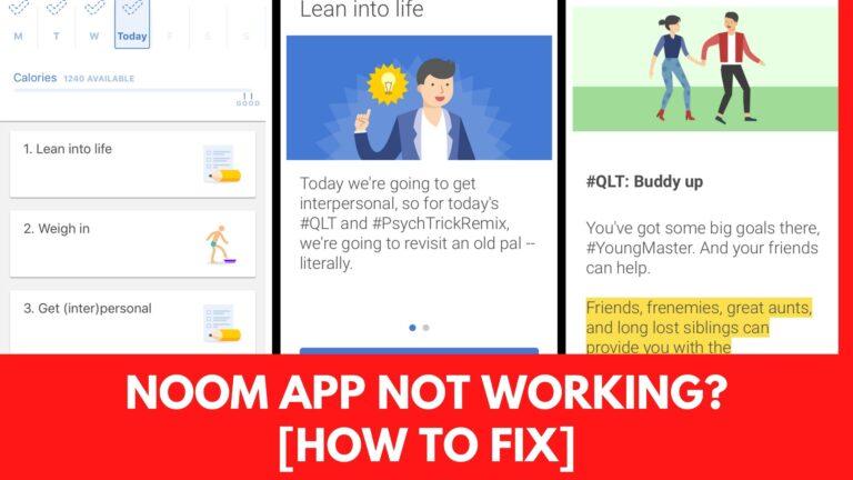 Noom App Not Working? [Fix 2021]